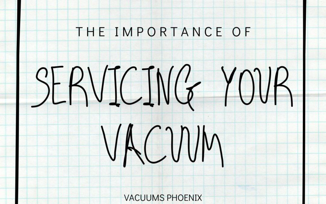 Servicing Your Vacuum